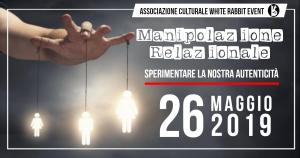 manipolazione - psicologia - manipolatori - serena gallione -biella -white rabbit event - relazione - manipolazione relazionale