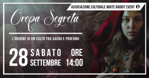 oropa - culto -biella -tour -segreta -oropa segreta -white rabbit event