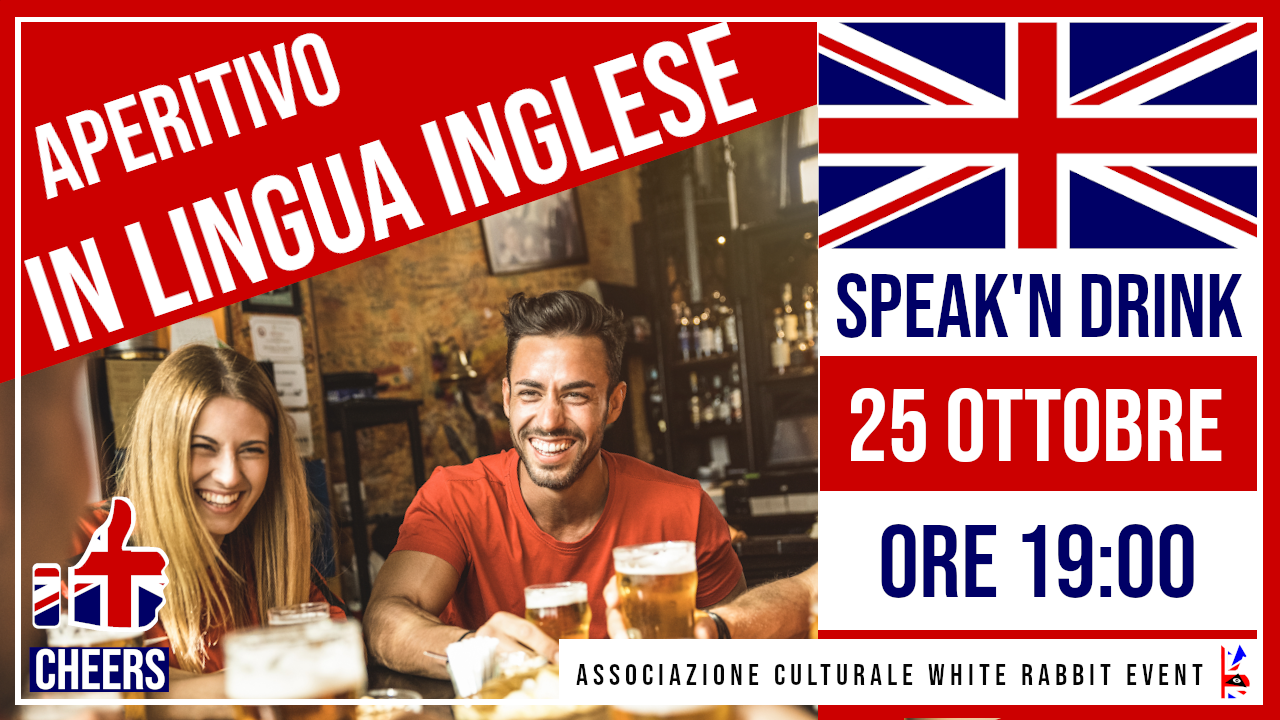 corso inglese - inglese -aperitivo -apertitvo lingua inglese - speak- drink -biella -white rabbit event