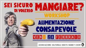 seminario - workshop -alimentazione -biella -white rabbit event -richard -stems -consapevolezza - benessere