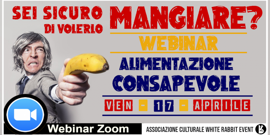 zoom - webinar -alimentazione -alimentazione consapevole -white rabbit event -richard stems -biella -on line -conferenza -workshop -evento -covid19 -coronavirus